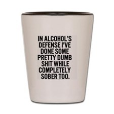 alcohol's defense Shot Glass