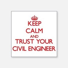 Keep Calm and trust your Civil Engineer Sticker