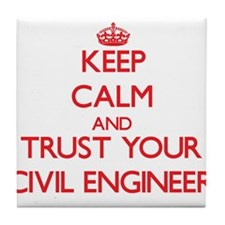 Keep Calm and trust your Civil Engineer Tile Coast