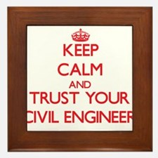 Keep Calm and trust your Civil Engineer Framed Til