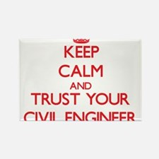 Keep Calm and trust your Civil Engineer Magnets