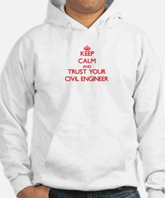 Keep Calm and trust your Civil Engineer Hoodie