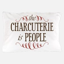 The Charcuterie Is People Pillow Case