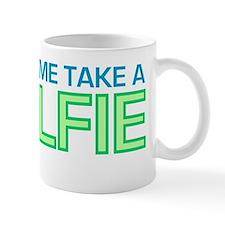 Let Me Take A Selfie Mug