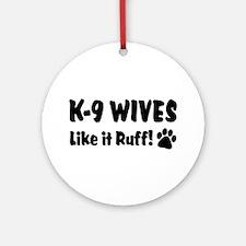 K9 Wives Ruff Ornament (Round)