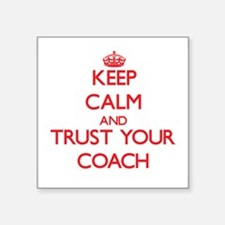 Keep Calm and trust your Coach Sticker