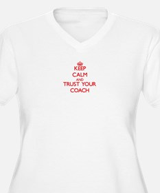 Keep Calm and trust your Coach Plus Size T-Shirt