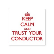 Keep Calm and trust your Conductor Sticker