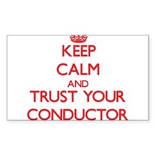 Keep Calm and trust your Conductor Decal