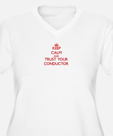 Keep Calm and trust your Conductor Plus Size T-Shi