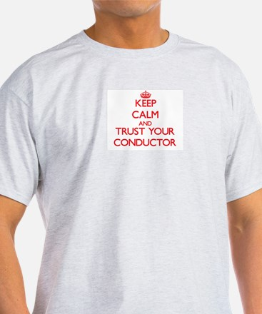 Keep Calm and trust your Conductor T-Shirt