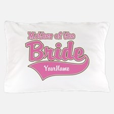 Mother of the Bride Pillow Case