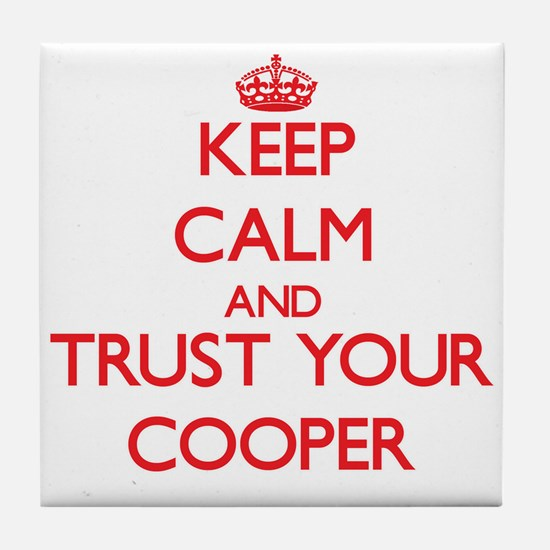 Keep Calm and trust your Cooper Tile Coaster