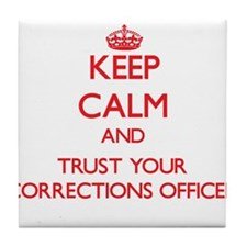 Keep Calm and trust your Corrections Officer Tile