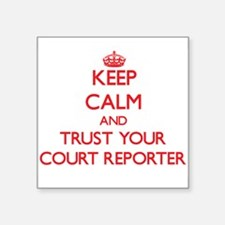 Keep Calm and trust your Court Reporter Sticker