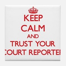Keep Calm and trust your Court Reporter Tile Coast