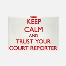 Keep Calm and trust your Court Reporter Magnets