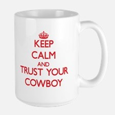 Keep Calm and trust your Cowboy Mugs
