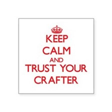 Keep Calm and trust your Crafter Sticker