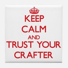 Keep Calm and trust your Crafter Tile Coaster