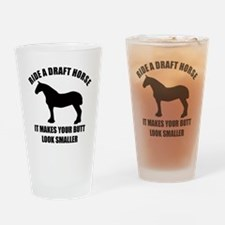 Ride a draft horse (on white) Drinking Glass