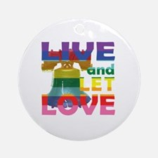 Live Let Love Liberty Bell Round Ornament