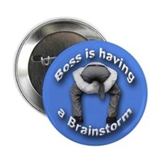 Bad Boss Brainstorm Button for Workers