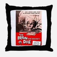 The Brain That Wouldnt Die Throw Pillow