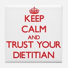 Keep Calm and trust your Dietitian Tile Coaster