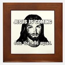 ...Join the Wad Squad Framed Tile