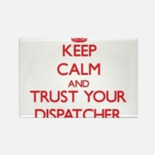 Keep Calm and trust your Dispatcher Magnets