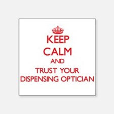 Keep Calm and trust your Dispensing Optician Stick
