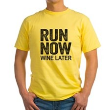 Run Now Wine Later T