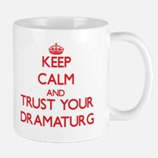 Keep Calm and trust your Dramaturg Mugs