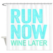 Run Now Wine Later Shower Curtain