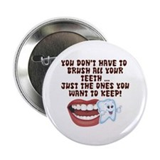 Brush Your Teeth! Dental Button