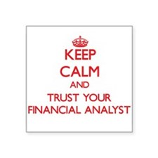 Keep Calm and trust your Financial Analyst Sticker