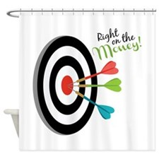 Right on the money Shower Curtain