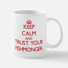 Keep Calm and trust your Fishmonger Mugs