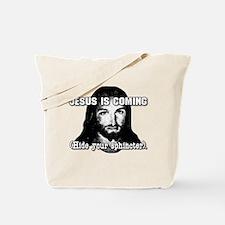 ...Hide your sphincter. Tote Bag