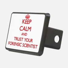 Keep Calm and trust your Forensic Scientist Hitch