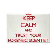 Keep Calm and trust your Forensic Scientist Magnet
