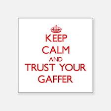 Keep Calm and trust your Gaffer Sticker