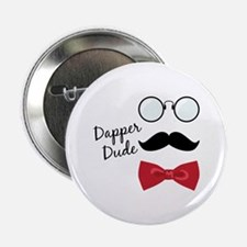 "Dapper Dude 2.25"" Button"
