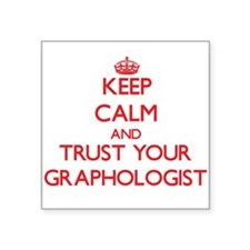 Keep Calm and trust your Graphologist Sticker