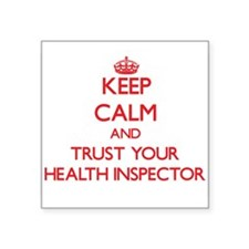 Keep Calm and trust your Health Inspector Sticker