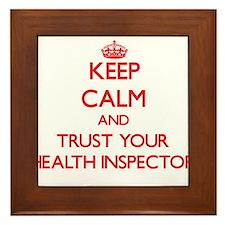 Keep Calm and trust your Health Inspector Framed T