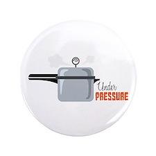 """Under Pressure 3.5"""" Button (100 pack)"""