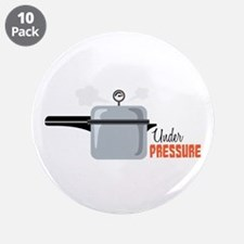 """Under Pressure 3.5"""" Button (10 pack)"""