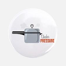 """Under Pressure 3.5"""" Button"""